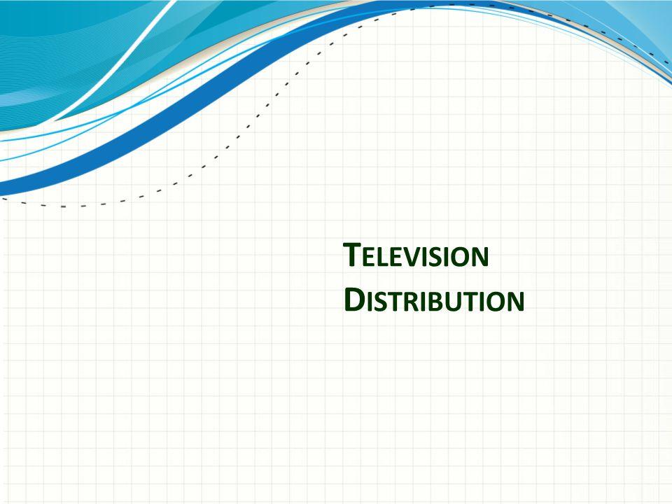 T ELEVISION D ISTRIBUTION