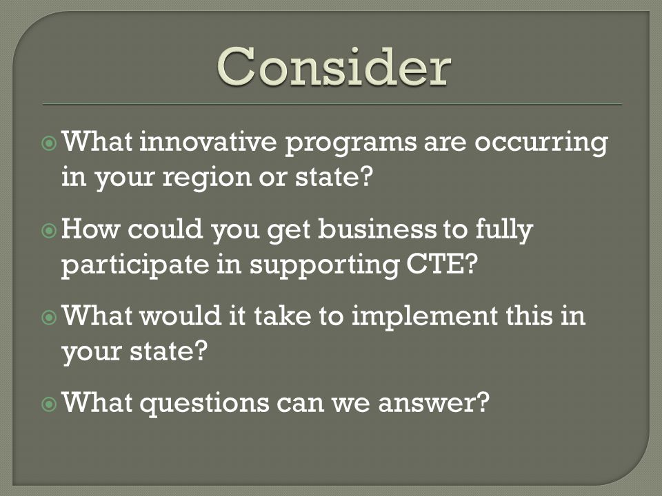  What innovative programs are occurring in your region or state.