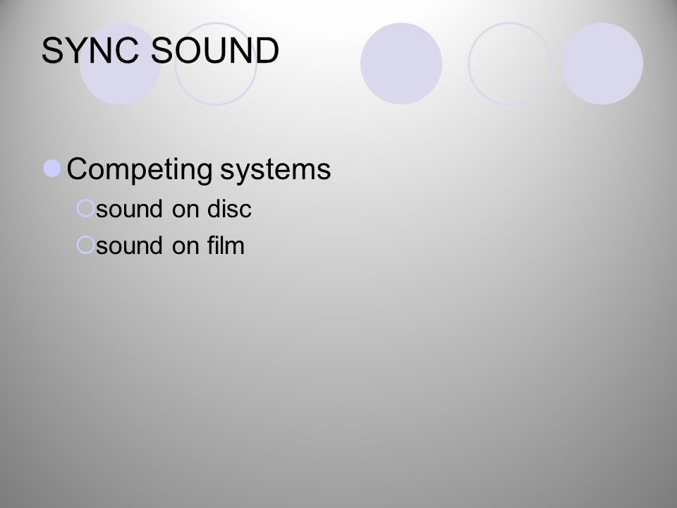 SYNC SOUND Competing systems  sound on disc  sound on film