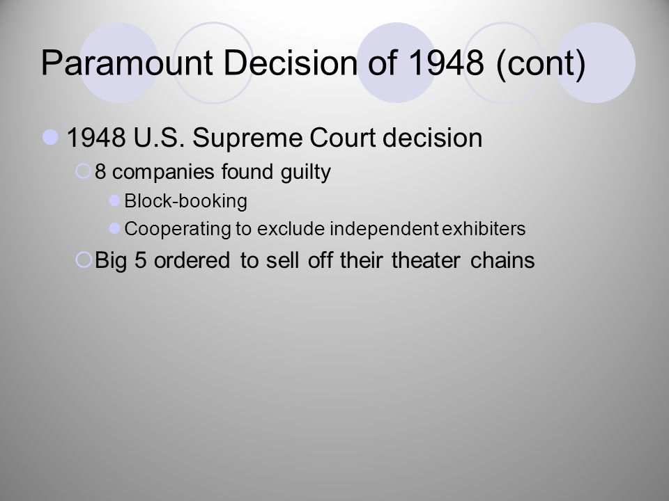 Paramount Decision of 1948 (cont) 1948 U.S.