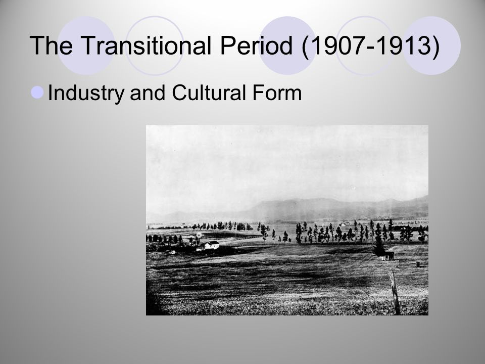 The Transitional Period (1907-1913) Industry and Cultural Form