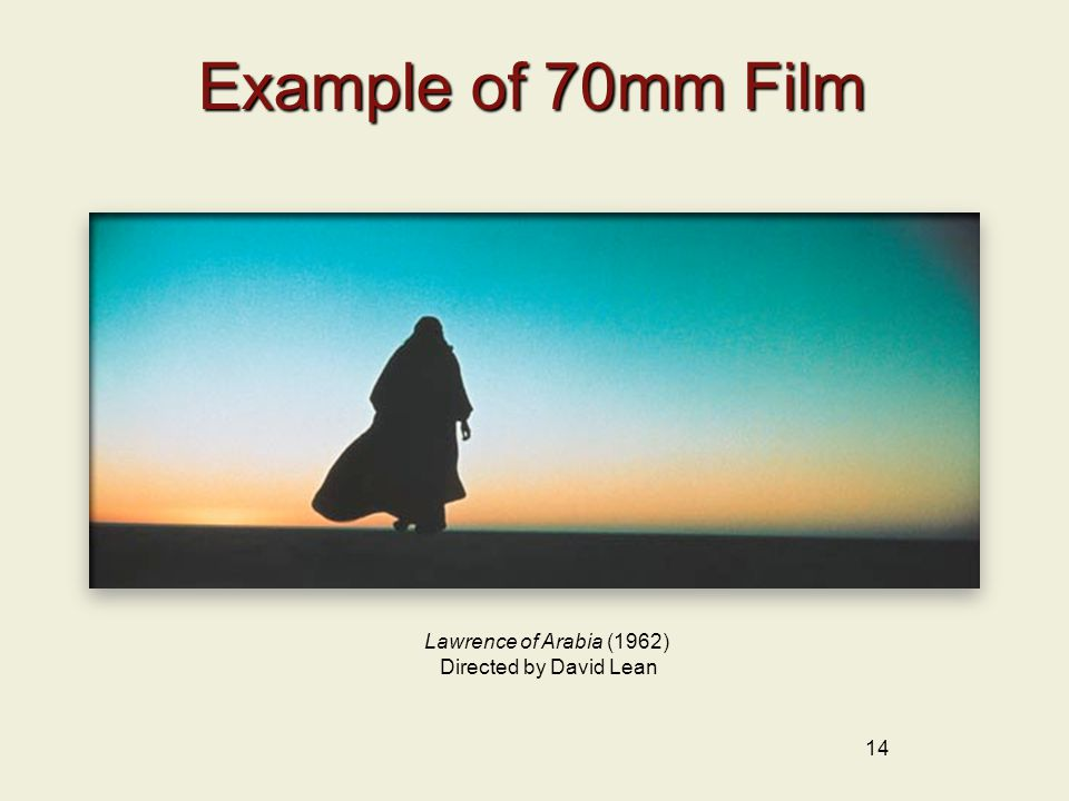 Example of 70mm Film 14 Lawrence of Arabia (1962) Directed by David Lean
