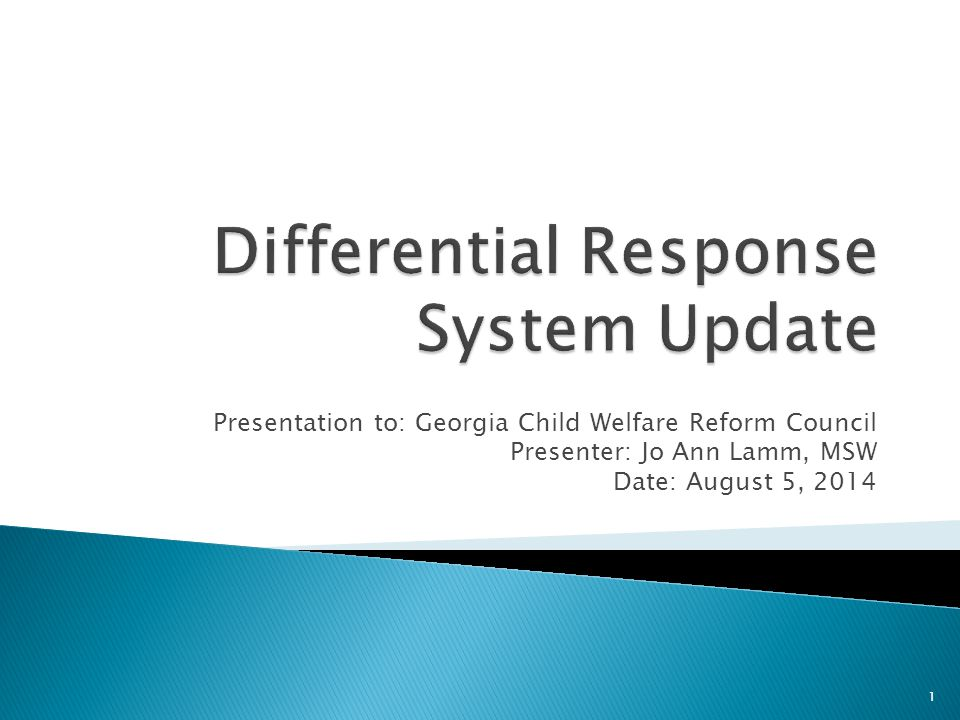 Presentation to: Georgia Child Welfare Reform Council Presenter: Jo Ann Lamm, MSW Date: August 5, 2014 1