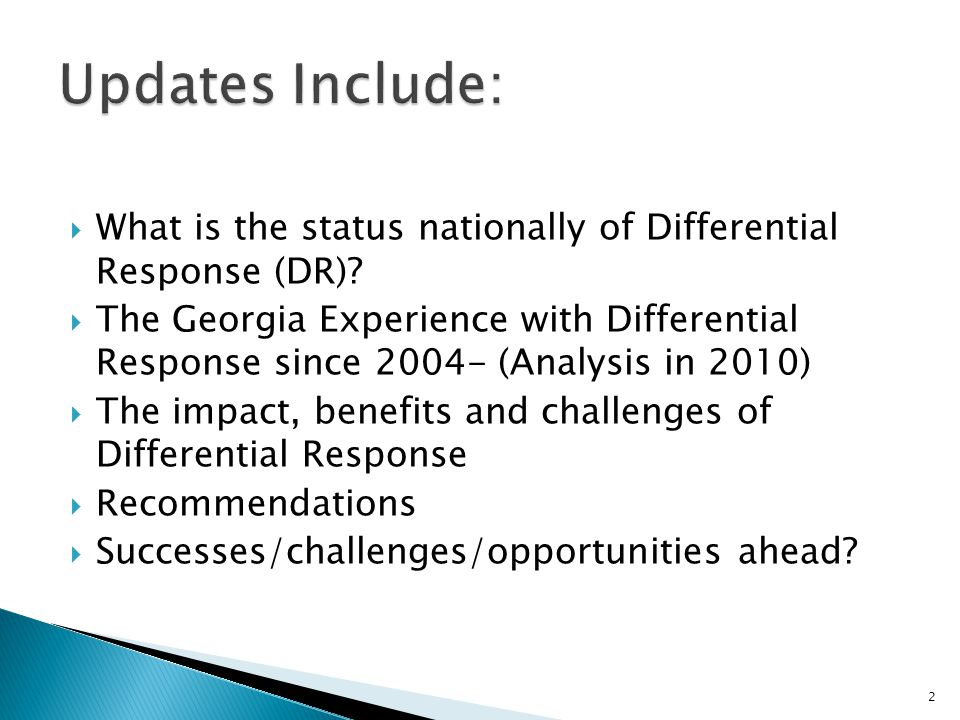  What is the status nationally of Differential Response (DR).