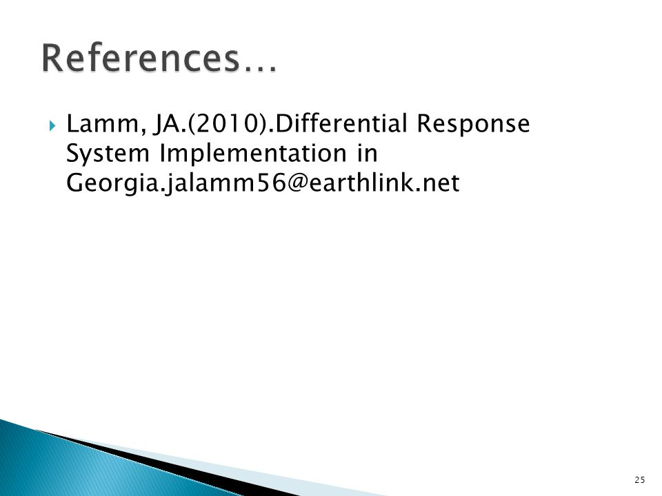  Lamm, JA.(2010).Differential Response System Implementation in Georgia.jalamm56@earthlink.net 25