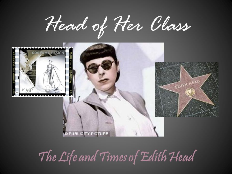 Head of Her Class The Life and Times of Edith Head