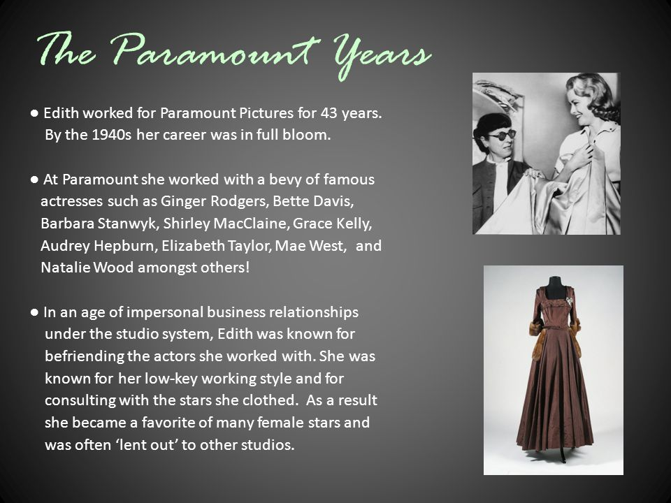 The Paramount Years ● Edith worked for Paramount Pictures for 43 years.