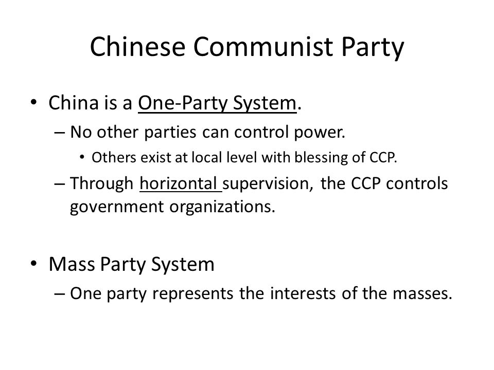 Chinese Communist Party China is a One-Party System.