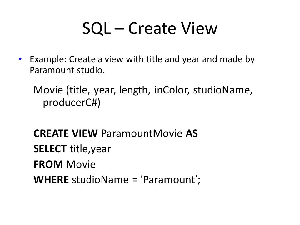 SQL – Create View Example: Create a view with title and year and made by Paramount studio.