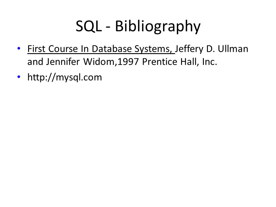 SQL - Bibliography First Course In Database Systems, Jeffery D.
