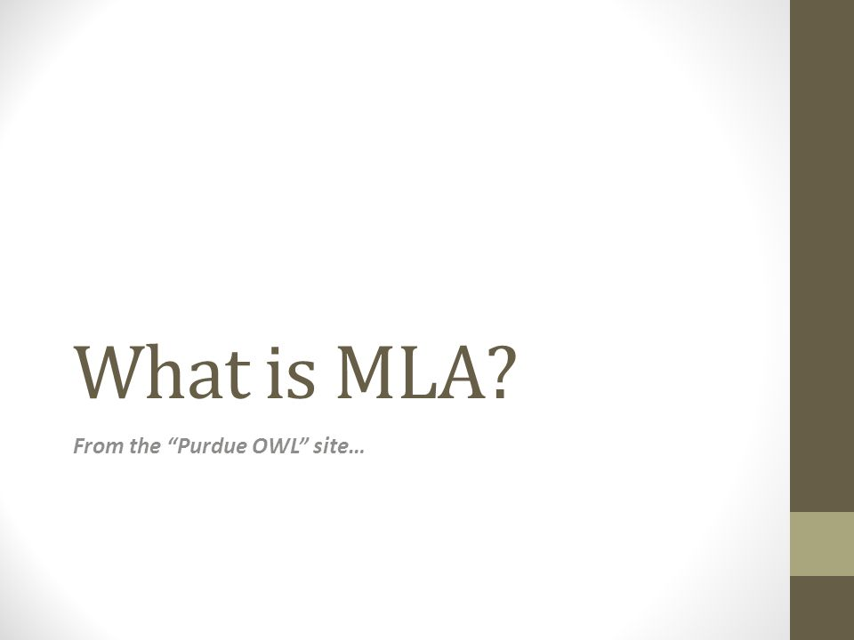 What is MLA? From the Purdue OWL site…