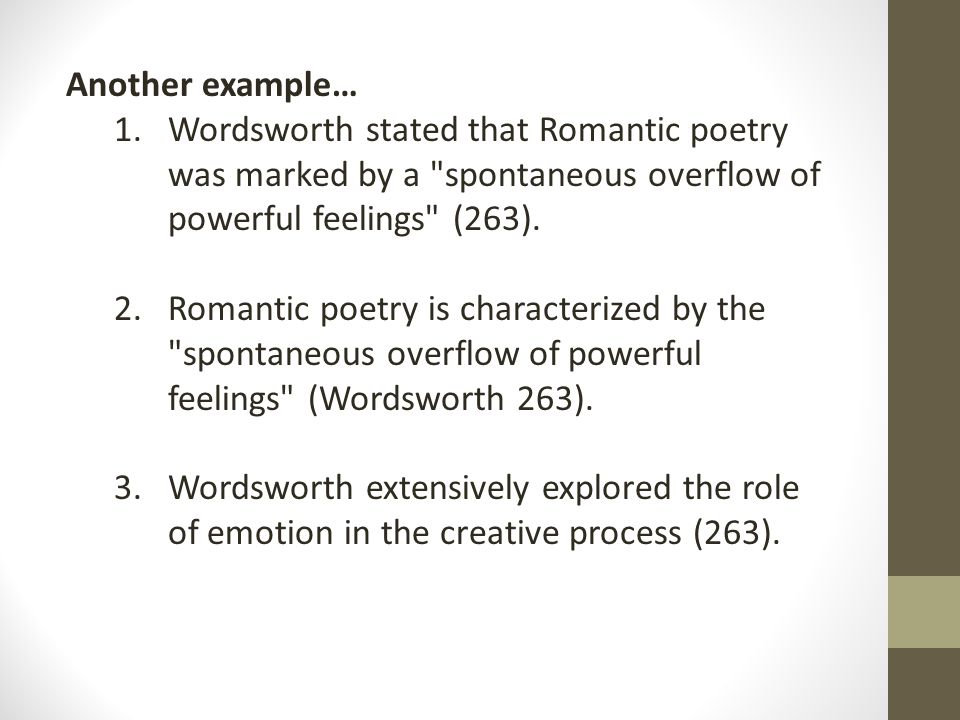 Another example… 1.Wordsworth stated that Romantic poetry was marked by a