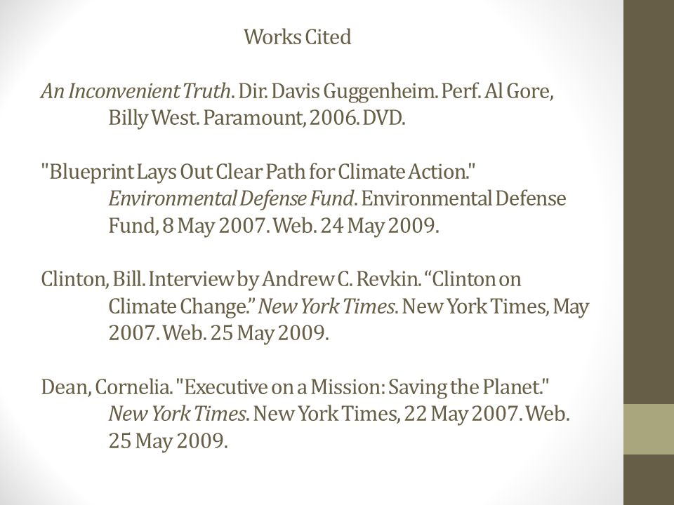 Works Cited An Inconvenient Truth. Dir. Davis Guggenheim.