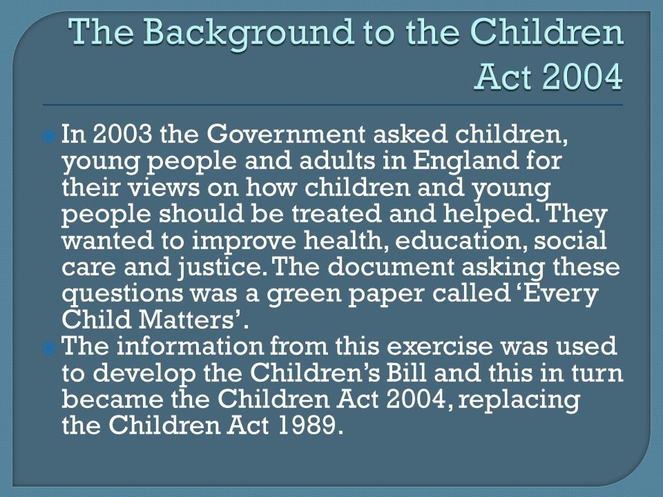  In 2003 the Government asked children, young people and adults in England for their views on how children and young people should be treated and helped.