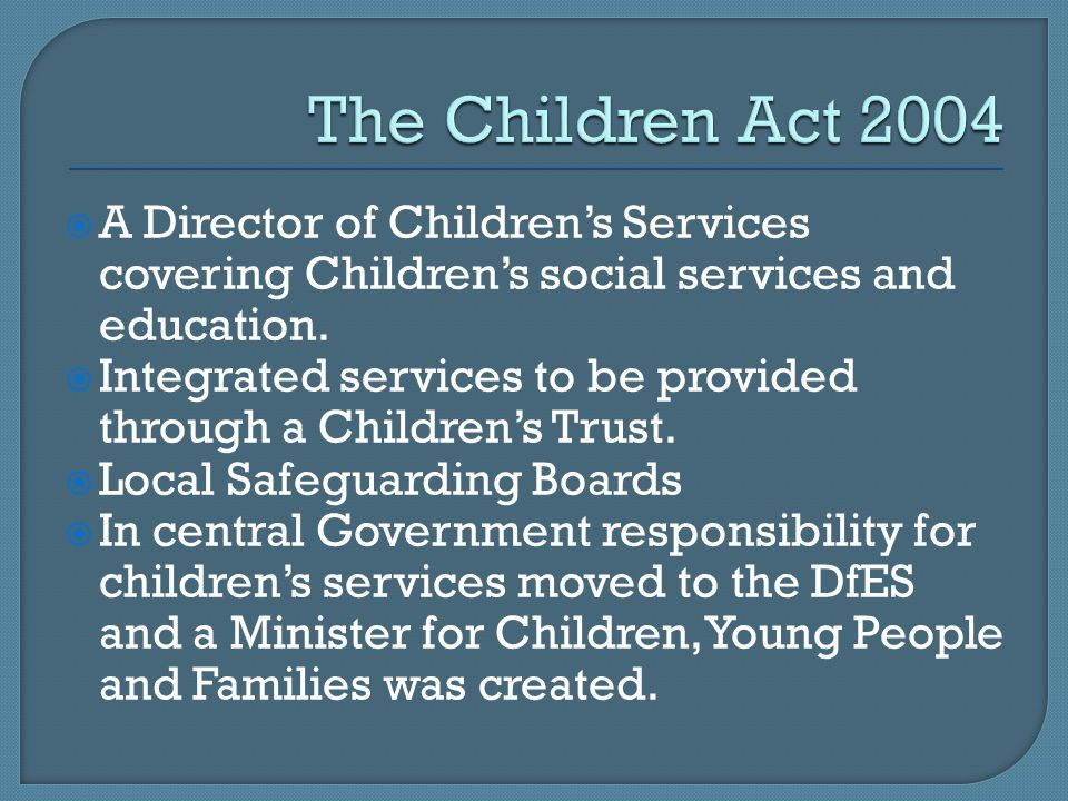  A Director of Children's Services covering Children's social services and education.