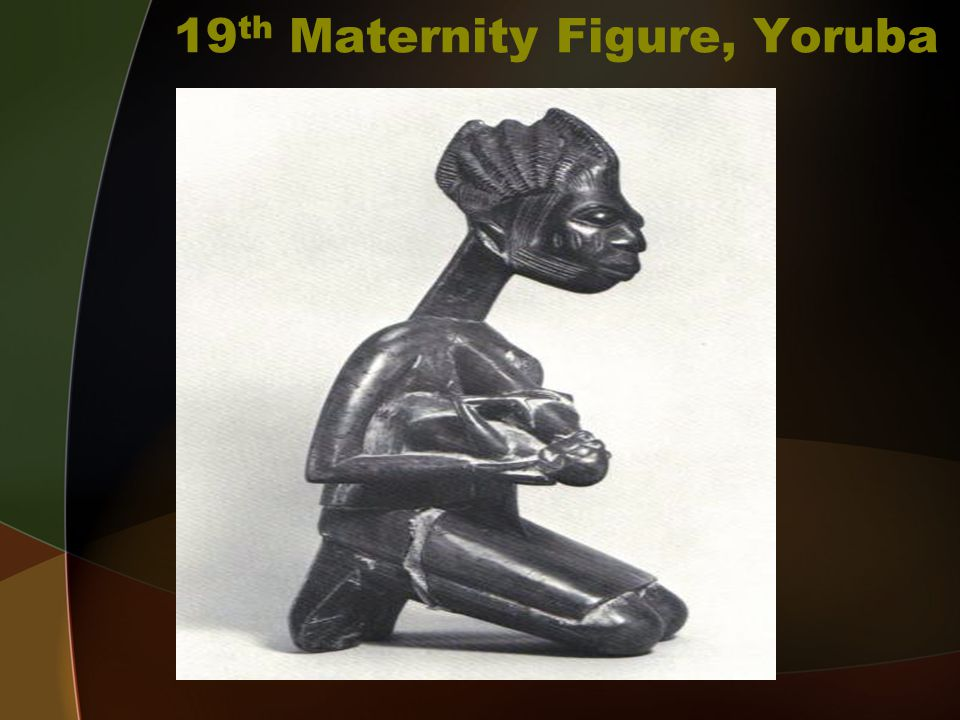 19 th Maternity Figure, Yoruba