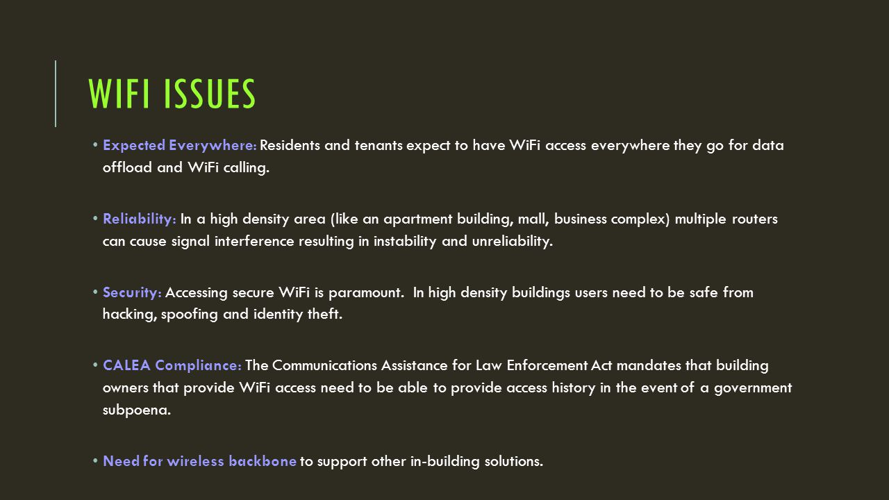 WIFI ISSUES… Outside deployments pose challenges with signal penetrating buildings.