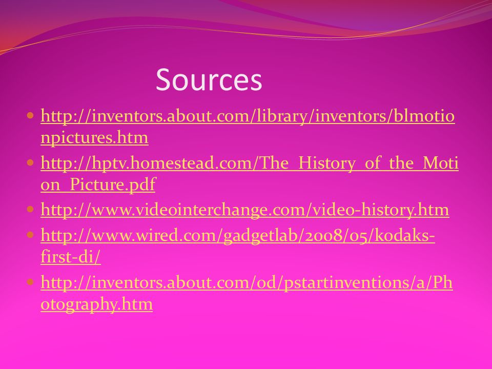 Sources http://inventors.about.com/library/inventors/blmotio npictures.htm http://inventors.about.com/library/inventors/blmotio npictures.htm http://h