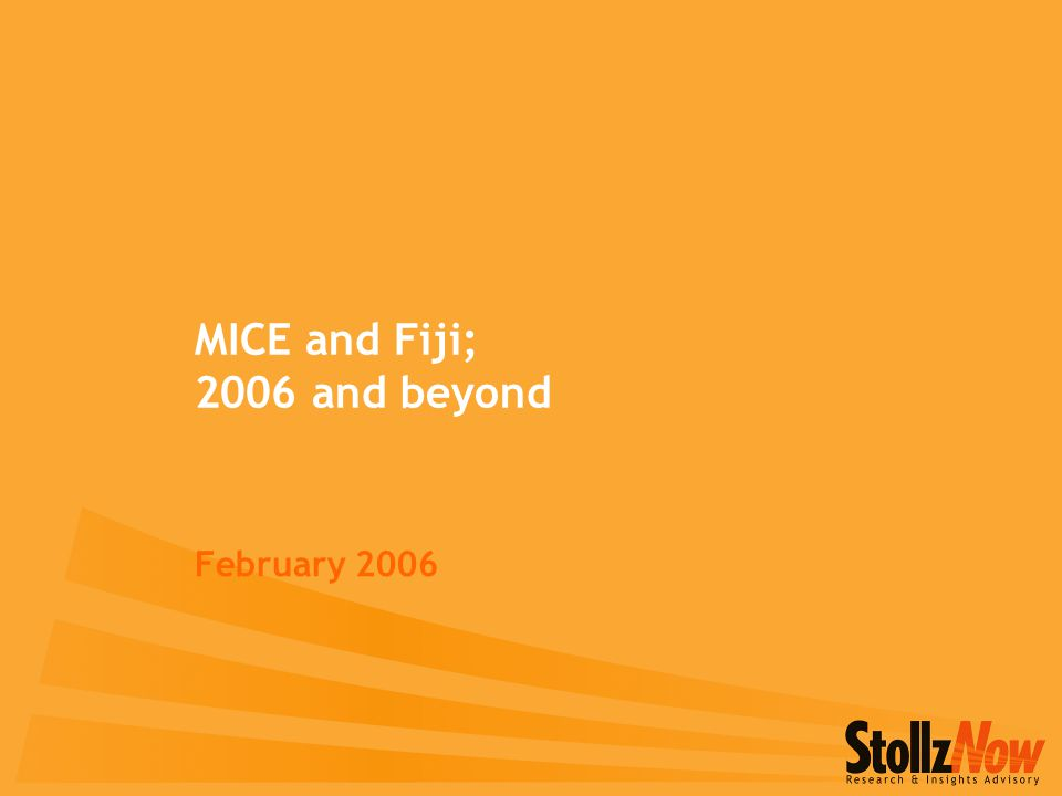 MICE and Fiji; 2006 and beyond February 2006
