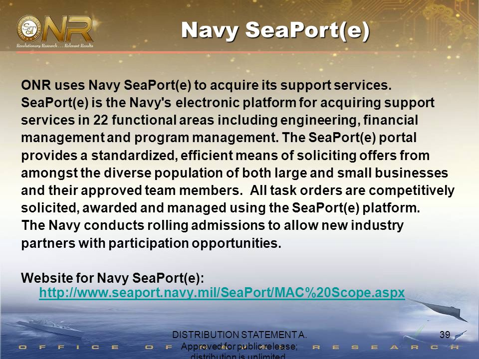 39 ONR uses Navy SeaPort(e) to acquire its support services.
