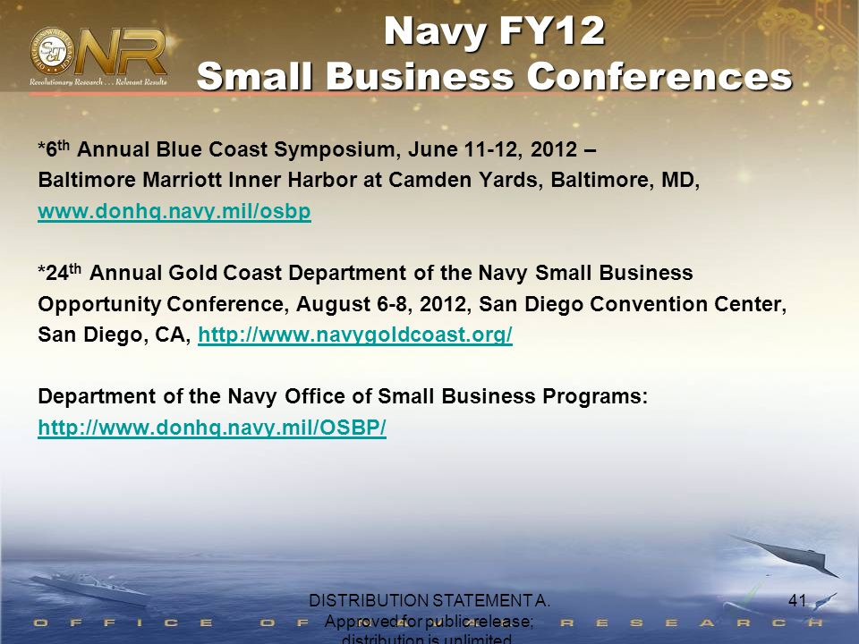 41 *6 th Annual Blue Coast Symposium, June 11-12, 2012 – Baltimore Marriott Inner Harbor at Camden Yards, Baltimore, MD, www.donhq.navy.mil/osbp *24 t