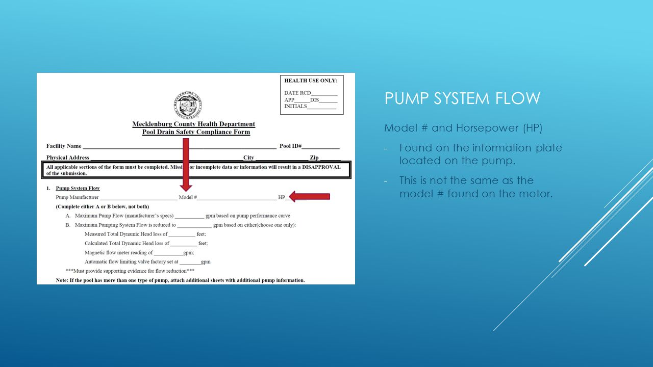 PUMP SYSTEM FLOW Model # and Horsepower (HP) - Found on the information plate located on the pump.