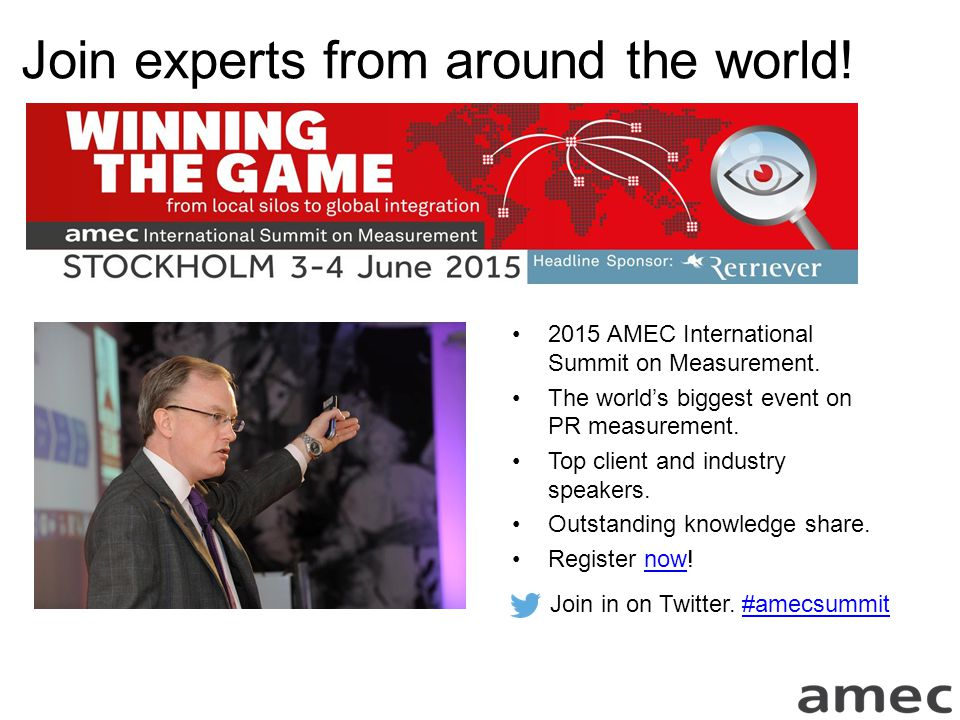 Join experts from around the world.2015 AMEC International Summit on Measurement.
