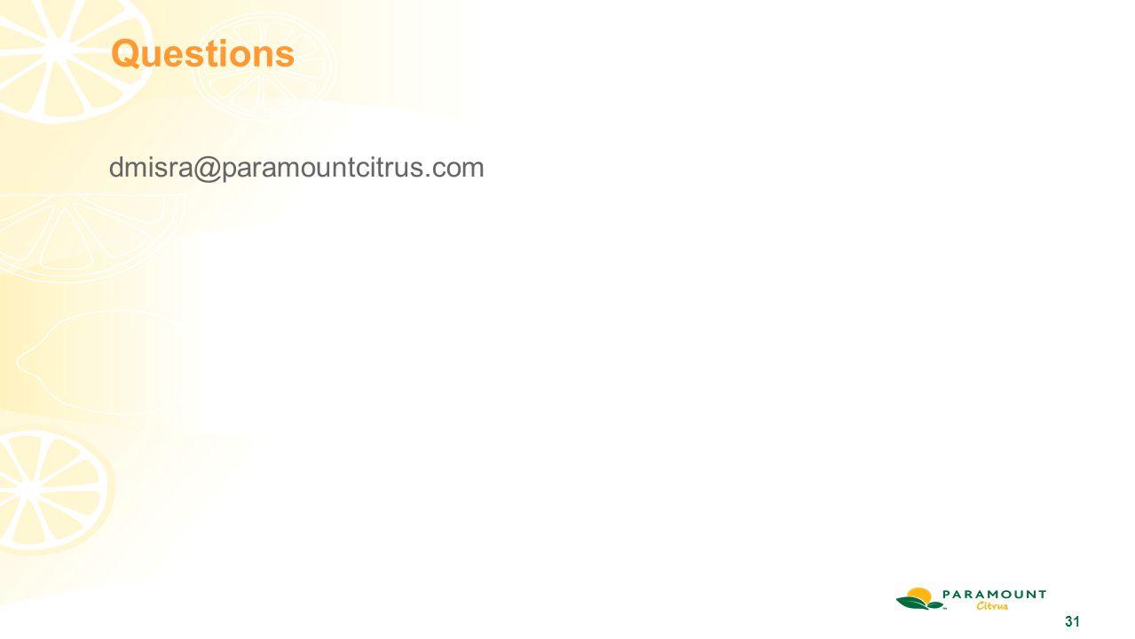 31 Questions dmisra@paramountcitrus.com