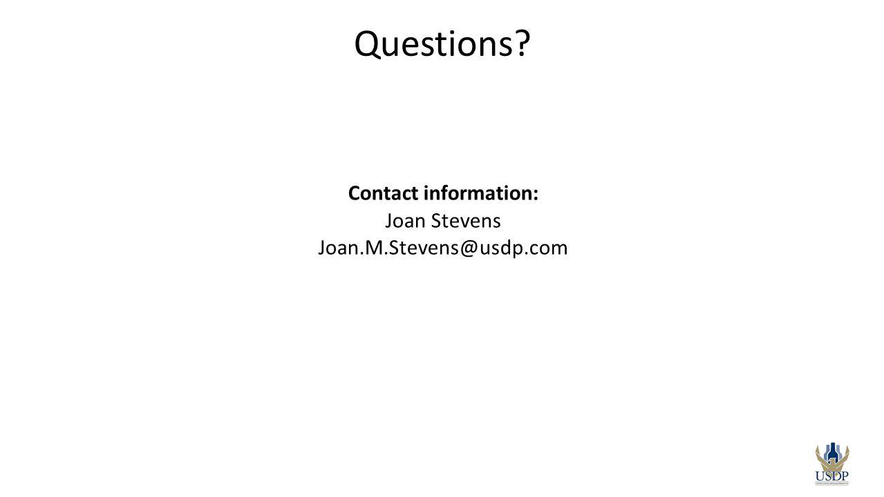 Contact information: Joan Stevens Joan.M.Stevens@usdp.com Questions?