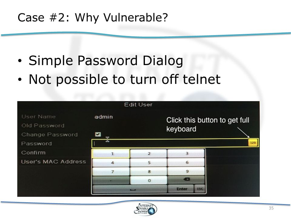 Case #2: Why Vulnerable? Simple Password Dialog Not possible to turn off telnet 35