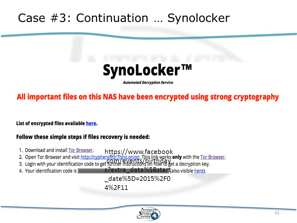 Case #3: Continuation … Synolocker 43 https://www.facebook.com/events/birthday s?extra_data%5Bstart _date%5D=2015%2F0 4%2F11