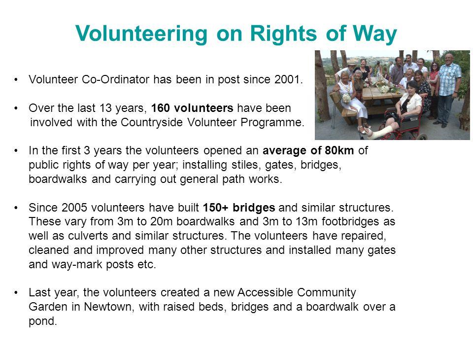 Volunteering on Rights of Way Volunteer Co-Ordinator has been in post since 2001.