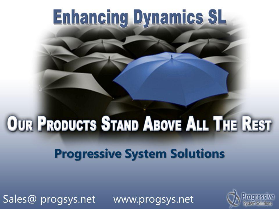 Progressive System Solutions Sales@ progsys.net www.progsys.net