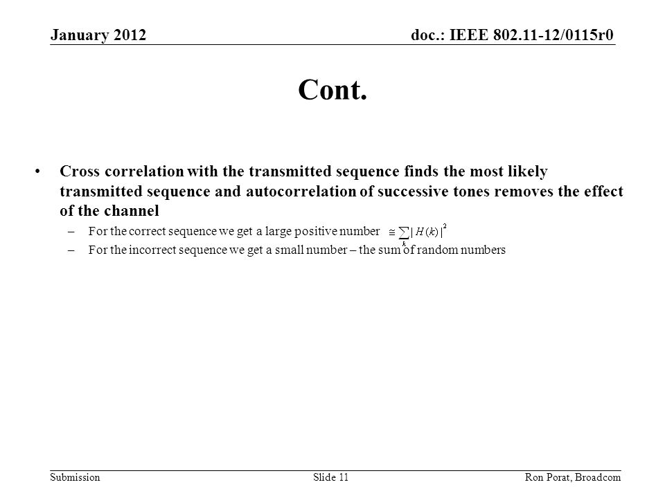 doc.: IEEE 802.11-12/0115r0 Submission Cont. Cross correlation with the transmitted sequence finds the most likely transmitted sequence and autocorrel