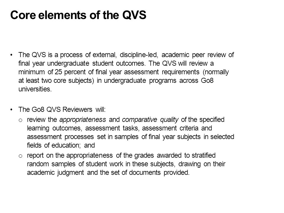 The QVS approach Quality verification rather than grade moderation The QVS involves quality verification by external reviewers.