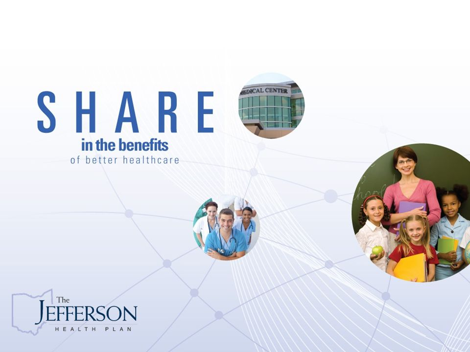 VALUE PURCHASING Jefferson Health Plan – Allocated Balance Pooled Features Plan Design-Member decides Network Options-Member decides Deductible-Member choice Costs- Based on your experience/Pool Blend Reserves-Owned by Member Interest Income-Retained by Member Moratoria-Member decides Rebates-Retained by Member Reporting-Online Access to Account Ability to impact costs-Member controls plan design