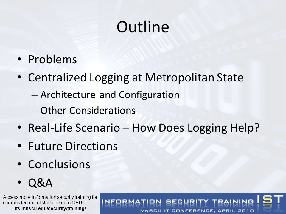 Problems: Logging Issues Logs spread across servers and network devices Different devices use different log formats Default settings often omit important information Log data retention varies An event can involve numerous different devices – hard to search/correlate