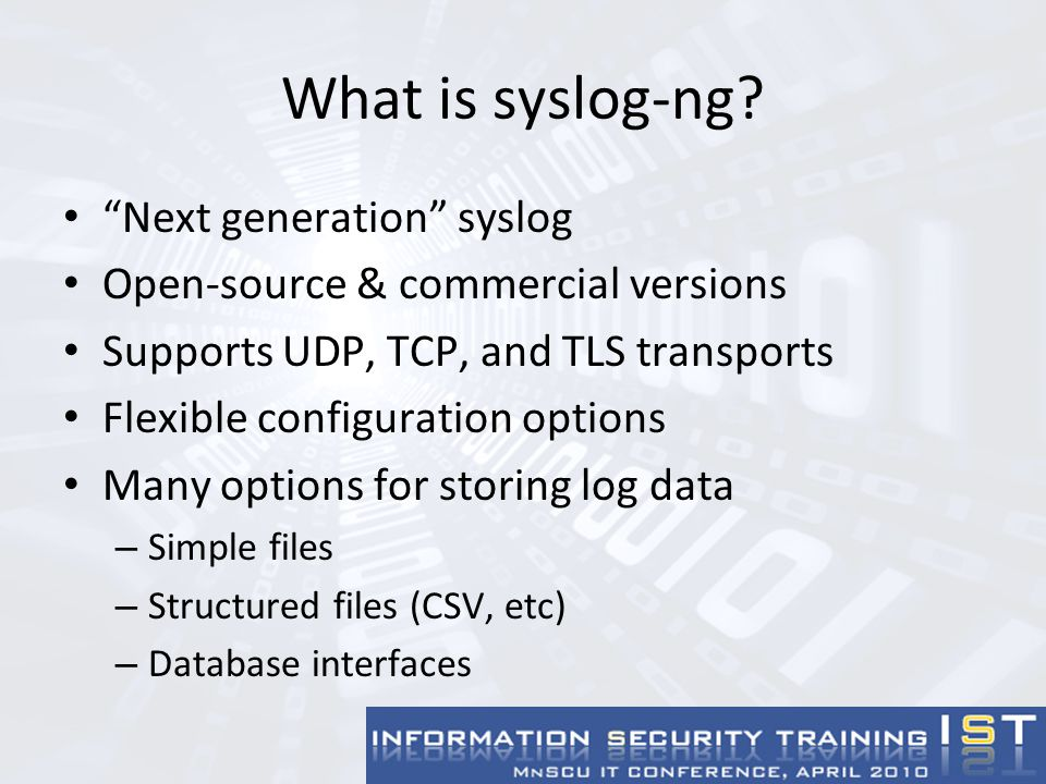 syslog Message Facilities syslog defines 24 types of sources for logs (called facilities) – common ones: – kernel – messages from OS kernel – user – user-level messages – mail – e-mail related messages – system – messages from system daemons/services – auth – security/authorization messages – syslog – messages generated by syslog itself – local0 – local7 – implementation-defined message Metro design creates separate files per facility for each device