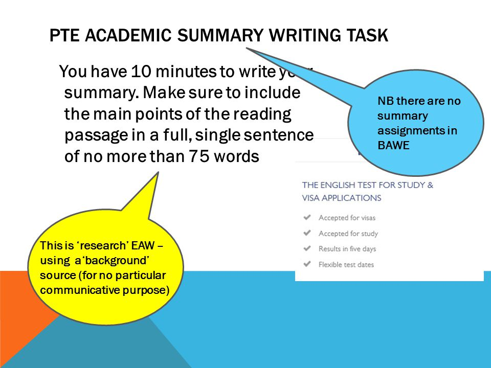 PTE ACADEMIC SUMMARY WRITING TASK You have 10 minutes to write your summary. Make sure to include the main points of the reading passage in a full, si