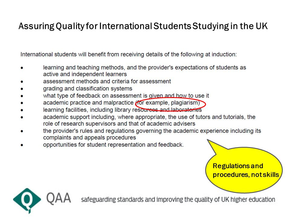 Assuring Quality for International Students Studying in the UK Regulations and procedures, not skills