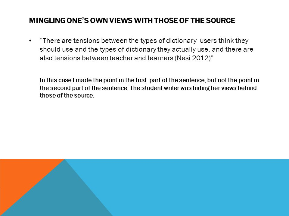 "MINGLING ONE'S OWN VIEWS WITH THOSE OF THE SOURCE ""There are tensions between the types of dictionary users think they should use and the types of dic"