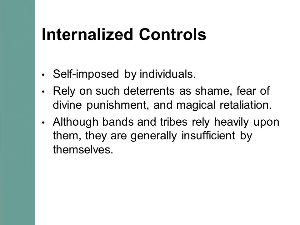 Internalized Controls Self-imposed by individuals.
