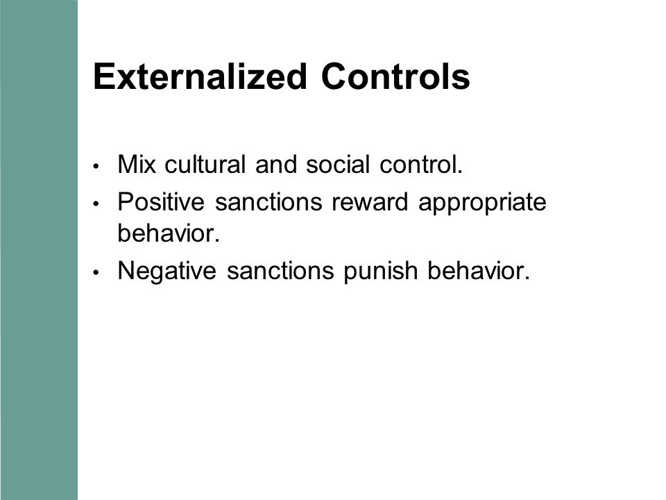 Externalized Controls Mix cultural and social control.