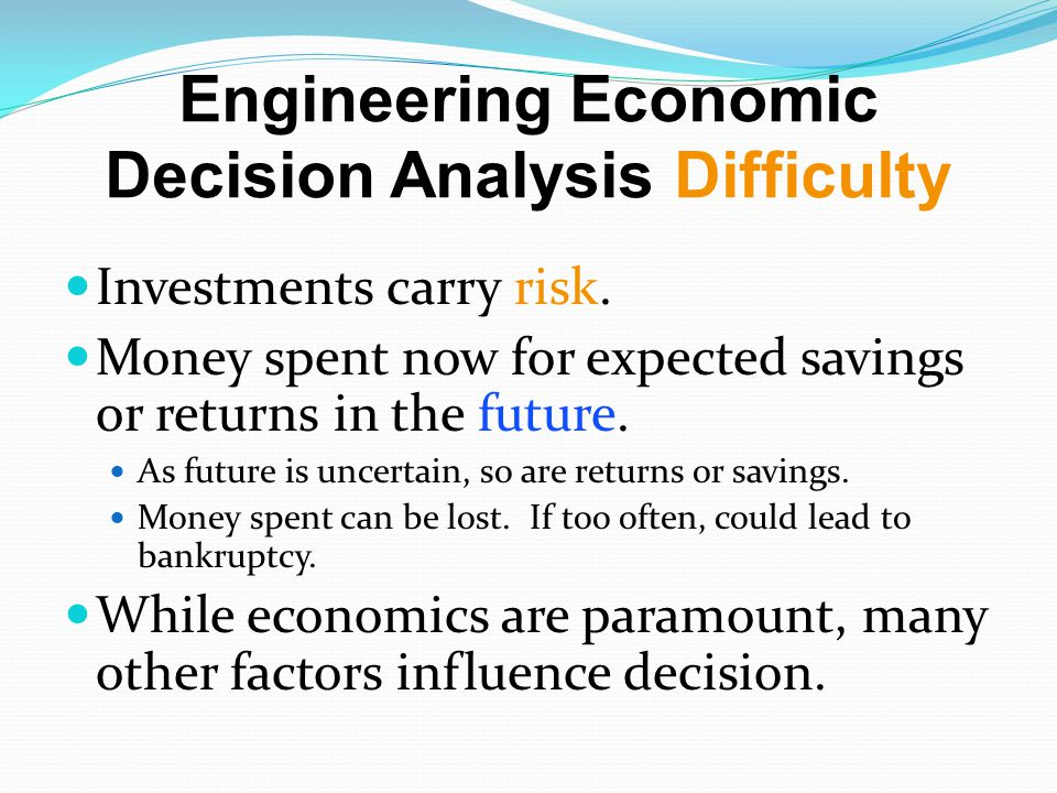 Engineering Economic Decision Analysis Difficulty Investments carry risk.