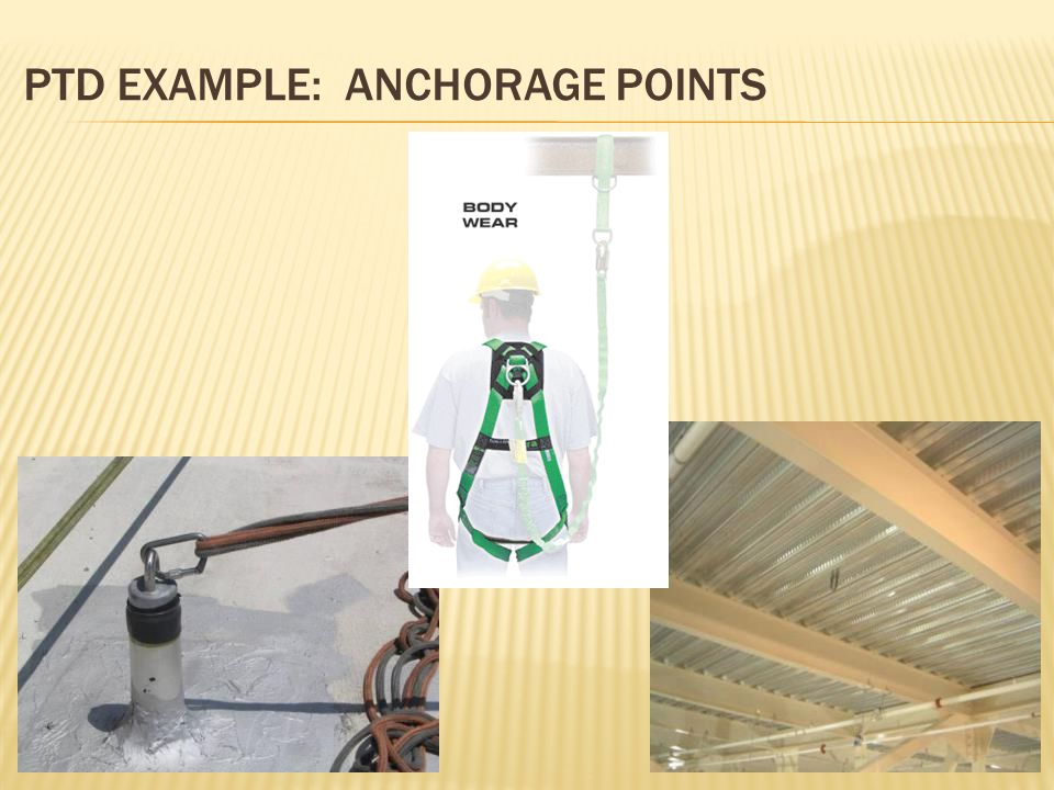 PTD EXAMPLE: ANCHORAGE POINTS