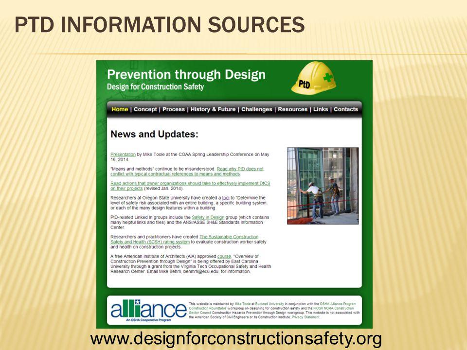 PTD INFORMATION SOURCES www.designforconstructionsafety.org