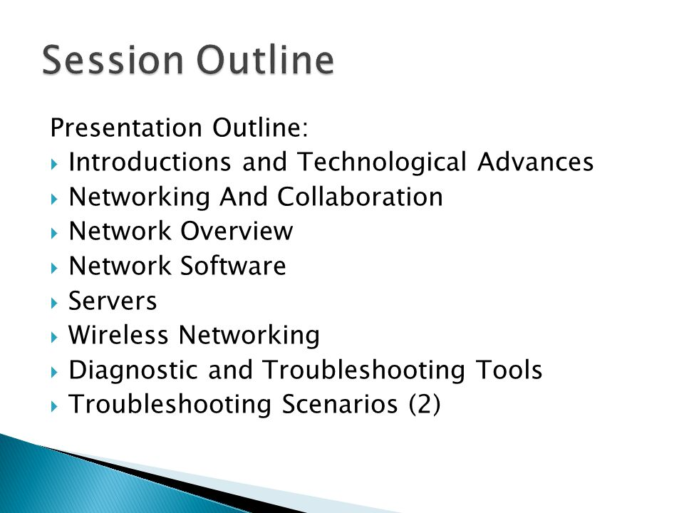Presentation Outline:  Introductions and Technological Advances  Networking And Collaboration  Network Overview  Network Software  Servers  Wireless Networking  Diagnostic and Troubleshooting Tools  Troubleshooting Scenarios (2)