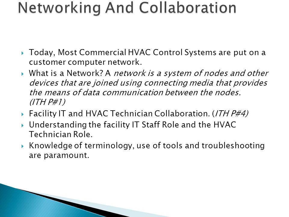  Today, Most Commercial HVAC Control Systems are put on a customer computer network.