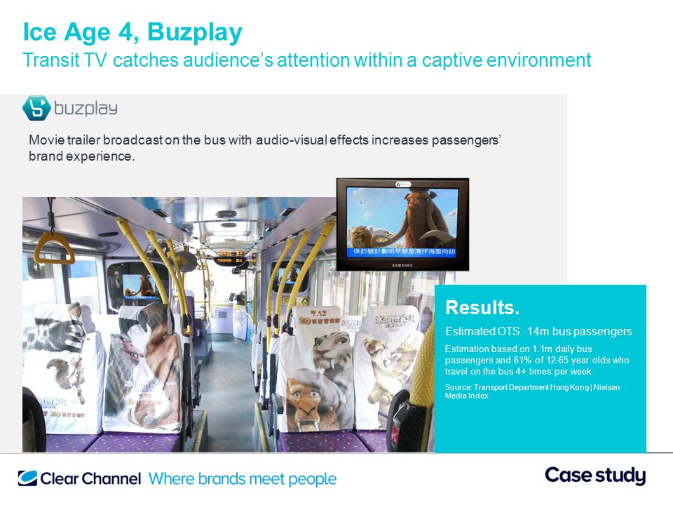 Ice Age 4, Buzplay Transit TV catches audience's attention within a captive environment Movie trailer broadcast on the bus with audio-visual effects increases passengers' brand experience.