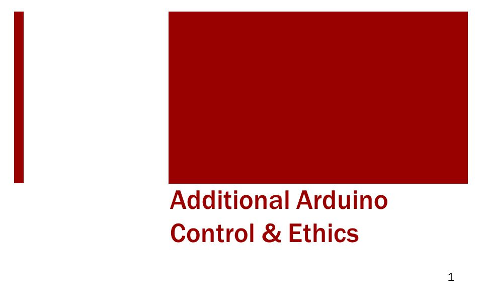 Additional Arduino Control & Ethics 1